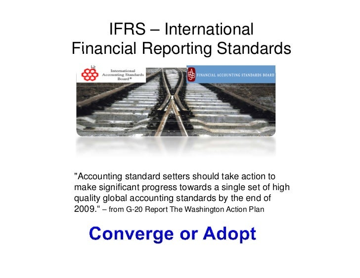 "IFRS – International Financial Reporting Standards     ""Accounting standard setters should take action to make significant..."