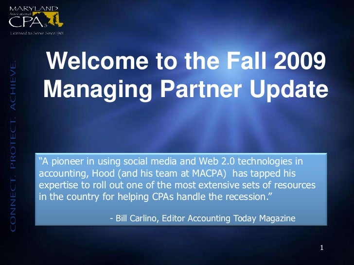 "Welcome to the Fall 2009 <br />Managing Partner Update<br />""A pioneer in using social media and Web 2.0 technologies in a..."