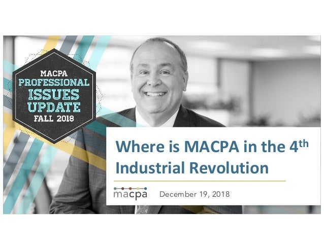 Where is MACPA in the 4th Industrial Revolution December 19, 2018