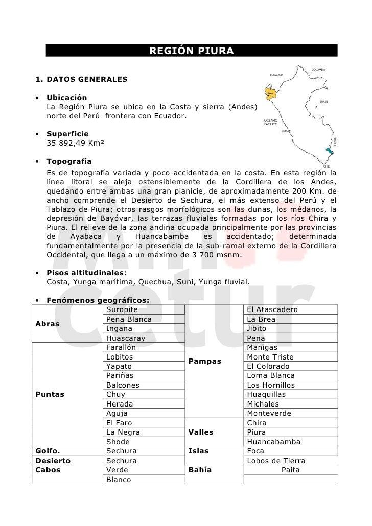 REGIÓN PIURA1. DATOS GENERALES•   Ubicación    La Región Piura se ubica en la Costa y sierra (Andes)    norte del Perú fro...