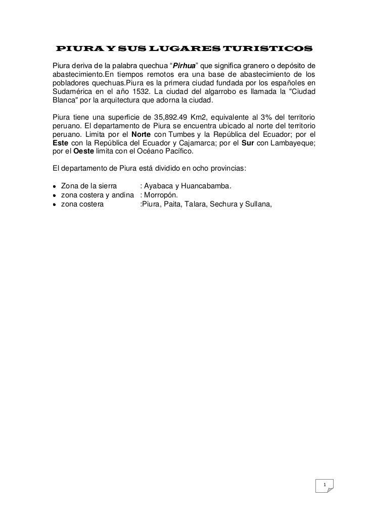 """PIURA Y SUS LUGARES TURISTICOSPiura deriva de la palabra quechua """"Pirhua"""" que significa granero o depósito deabastecimient..."""