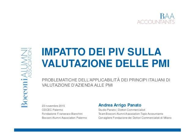 IMPATTO DEI PIV SULLA VALUTAZIONE DELLE PMIVALUTAZIONE DELLE PMI PROBLEMATICHE DELL'APPLICABILITÀ DEI PRINCIPI ITALIANI DI...