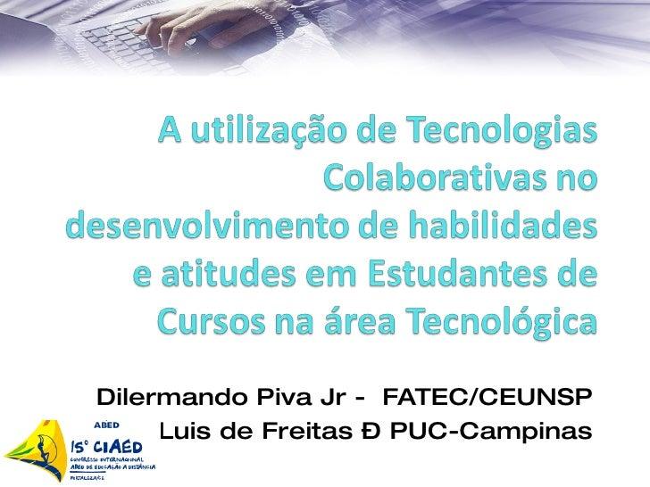 Dilermando Piva Jr -  FATEC/CEUNSP Ricardo Luis de Freitas – PUC-Campinas