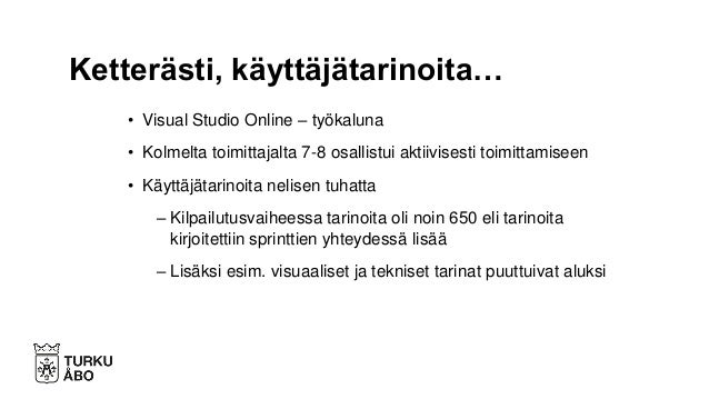 • Turku.fi-toimituskunta (10-20 edustajaa aiheesta riippuen) • 23 korkeakouluopiskelijaa (kolme kuukautta), heistä 17 tulo...
