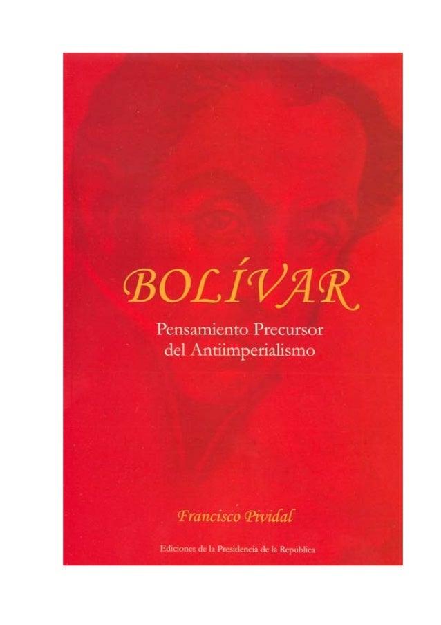 BOLIVAR PENSAMIENTO PRECURSOR DEL ANTIIMPERIALISMO FRANCISCO PIVIDAL
