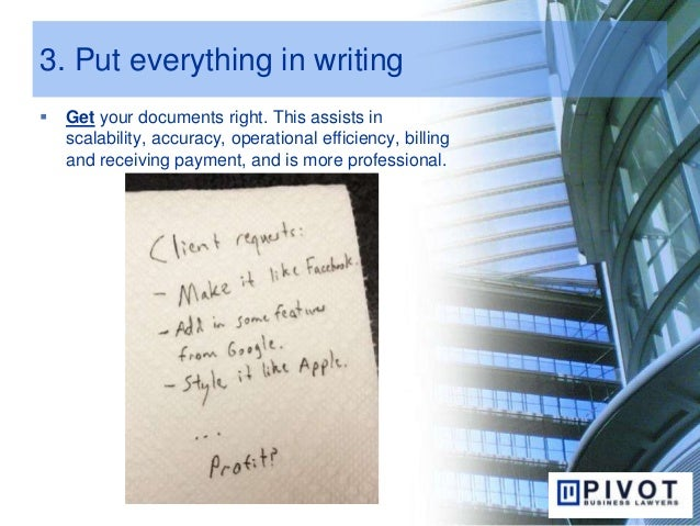 3. Put everything in writing  Get your documents right. This assists in scalability, accuracy, operational efficiency, bi...