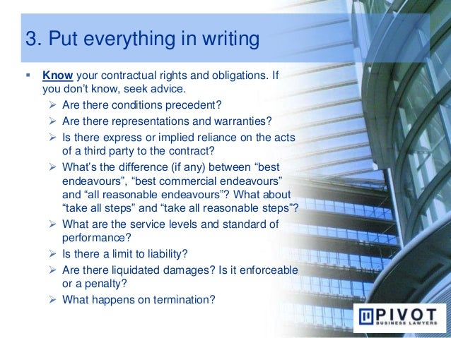 3. Put everything in writing  Know your contractual rights and obligations. If you don't know, seek advice.  Are there c...