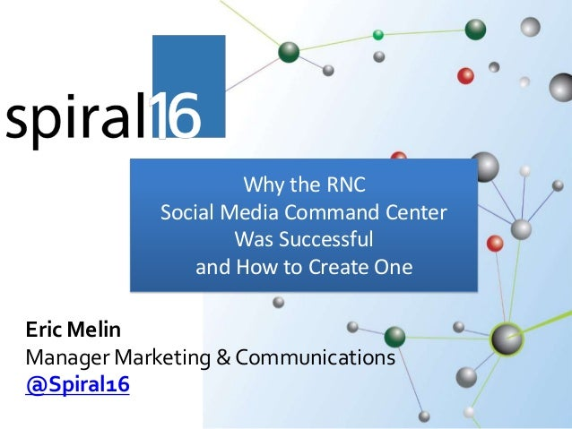 Why the RNC            Social Media Command Center                    Was Successful               and How to Create OneEr...
