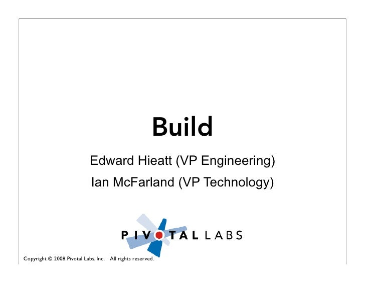 Build                             Edward Hieatt (VP Engineering)                             Ian McFarland (VP Technology)...