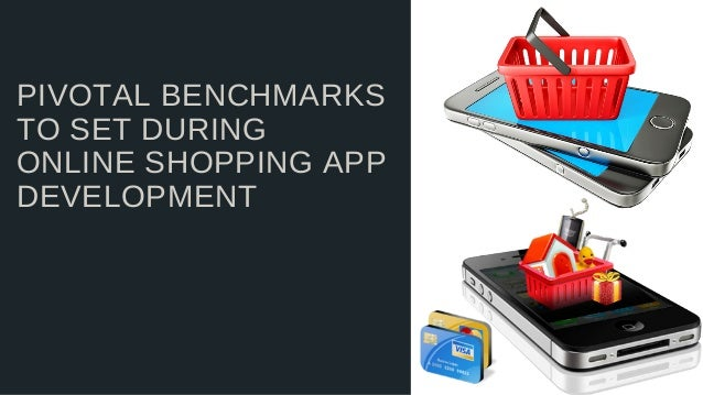 PIVOTAL BENCHMARKS TO SET DURING ONLINE SHOPPING APP DEVELOPMENT