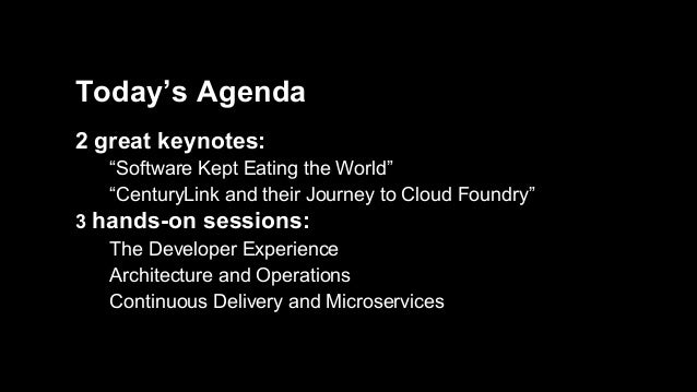 "‹#›Pivotal Confidential–Internal Use Only Today's Agenda 2 great keynotes: ""Software Kept Eating the World"" ""CenturyLink a..."