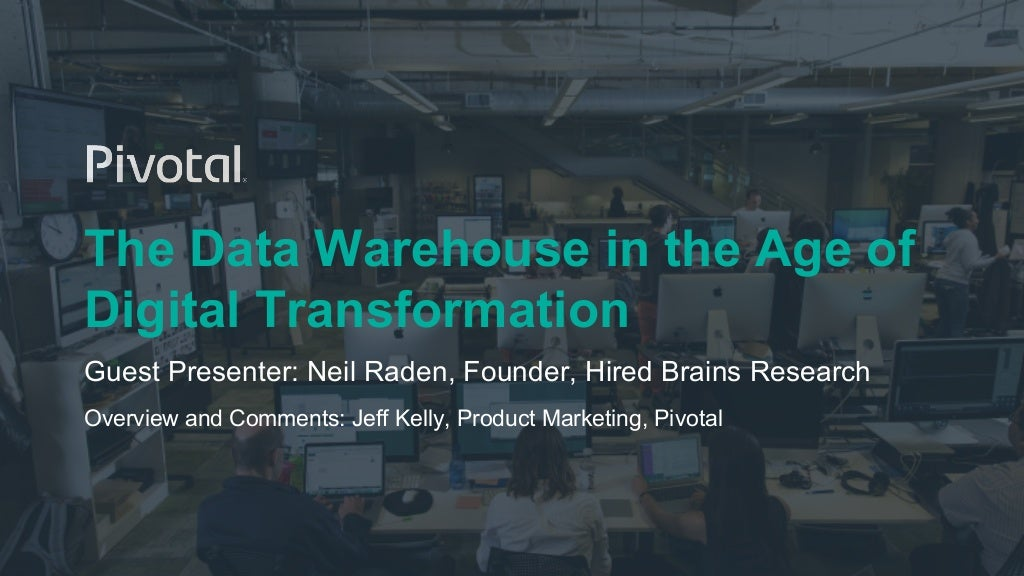 Pivotal Data Warehouse in the Age of Digital Transformation