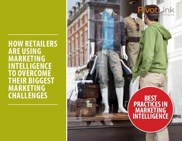 marketing intelligence HOW RETAILERS ARE USING MARKETING INTELLIGENCE TO OVERCOME THEIR BIGGEST MARKETING CHALLENGES BEST ...