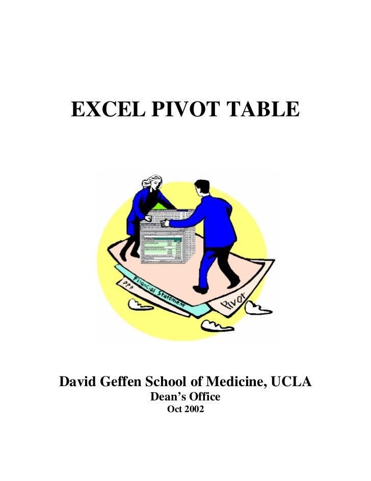 EXCEL PIVOT TABLEDavid Geffen School of Medicine, UCLA             Dean's Office                Oct 2002
