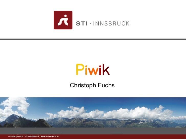 Christoph Fuchs© www.sti-innsbruck.at INNSBRUCK www.sti-innsbruck.at  Copyright 2012 STI