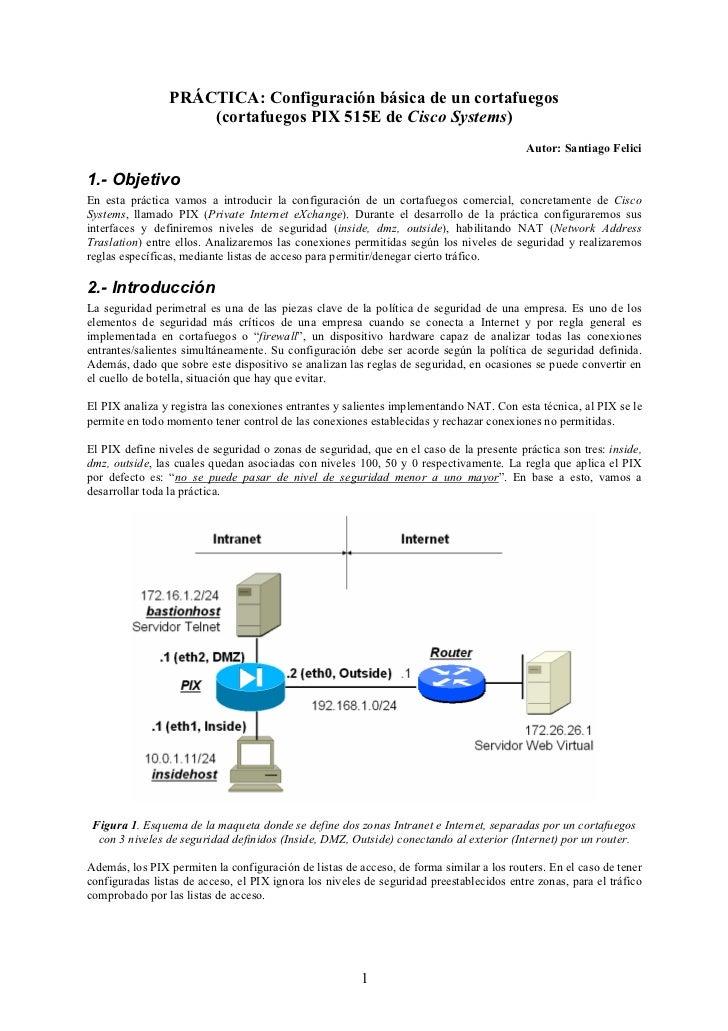 PRÁCTICA: Configuración básica de un cortafuegos                    (cortafuegos PIX 515E de Cisco Systems)               ...