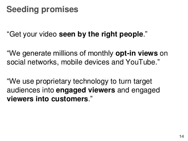 """Seeding promises""""Get your video seen by the right people.""""""""We generate millions of monthly opt-in views onsocial networks,..."""