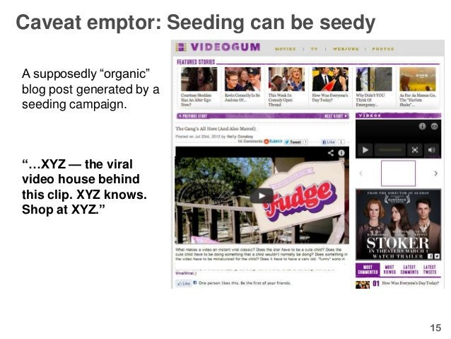 """Caveat emptor: Seeding can be seedyA supposedly """"organic""""blog post generated by aseeding campaign.""""…XYZ — the viralvideo h..."""