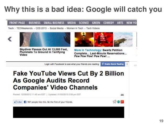 Why this is a bad idea: Google will catch you                                            19