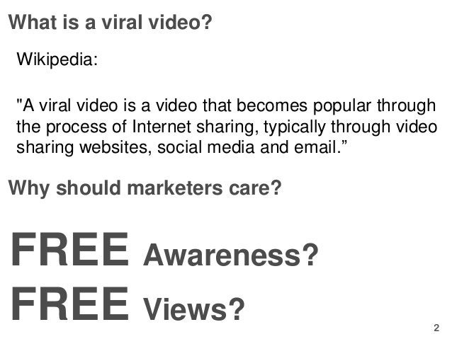"""What is a viral video?Wikipedia:""""A viral video is a video that becomes popular throughthe process of Internet sharing, typ..."""
