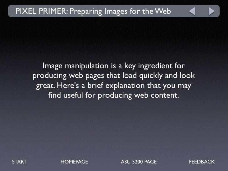 PIXEL PRIMER: Preparing Images for the Web           Image manipulation is a key ingredient for        producing web pages...