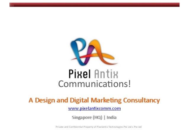 Private and Confiden.al Property of Pixelan.x Technologies Pte Ltd s Pte Ltd  Communica.ons!