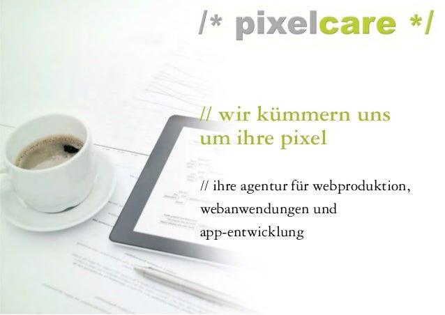 // wir kümmern uns um ihre pixel // ihre agentur für webproduktion, webanwendungen und app-entwicklung