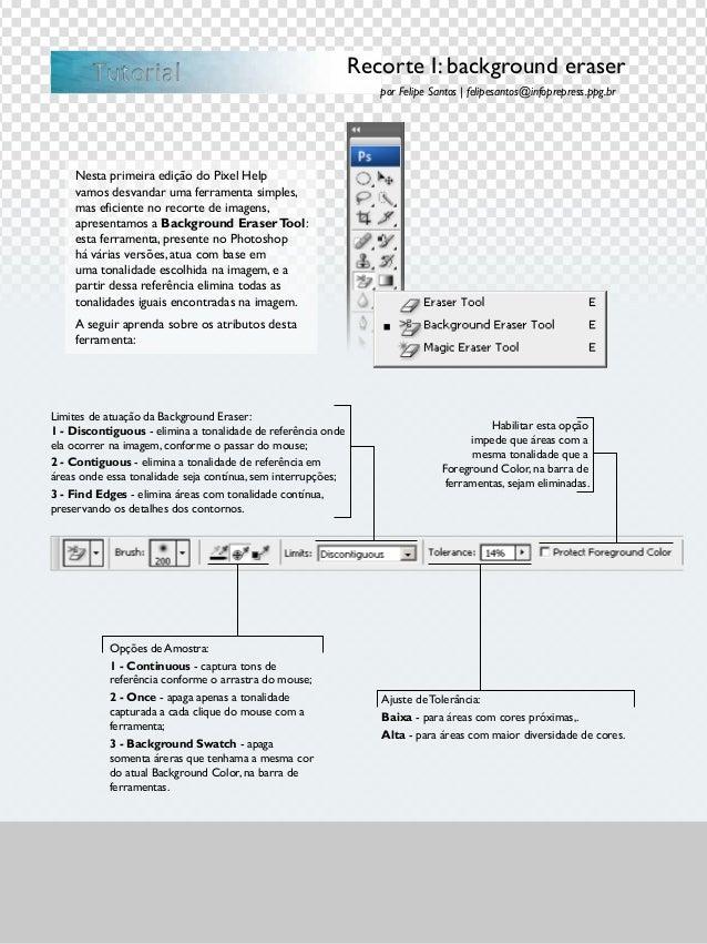 Recorte I: background eraser por Felipe Santos | felipesantos@infoprepress.ppg.br TutorialTutorial Nesta primeira edição d...