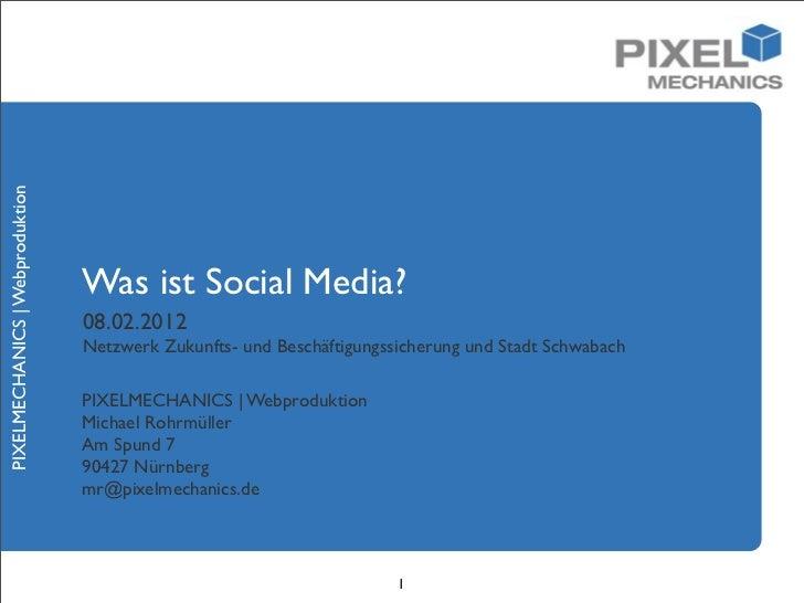 PIXELMECHANICS | Webproduktion                                 Was ist Social Media?                                 08.02...