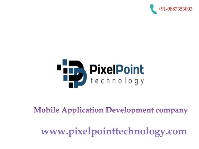 +91-9887353003 www.pixelpointtechnology.com