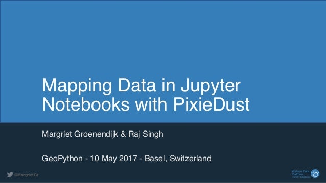 GeoPython - Mapping Data in Jupyter Notebooks with PixieDust
