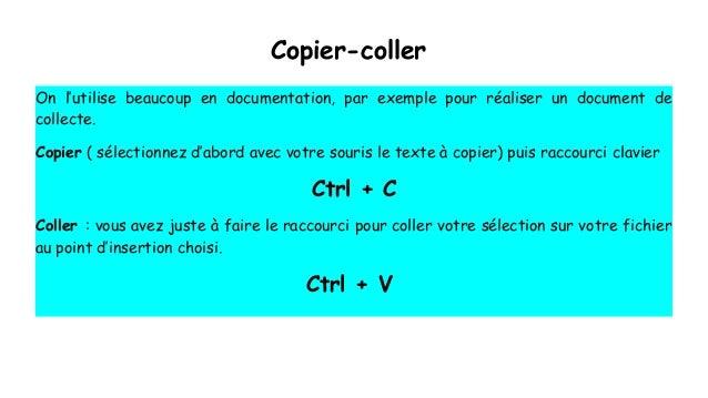 Copier-coller On l'utilise beaucoup en documentation, par exemple pour réaliser un document de collecte. Copier ( sélectio...