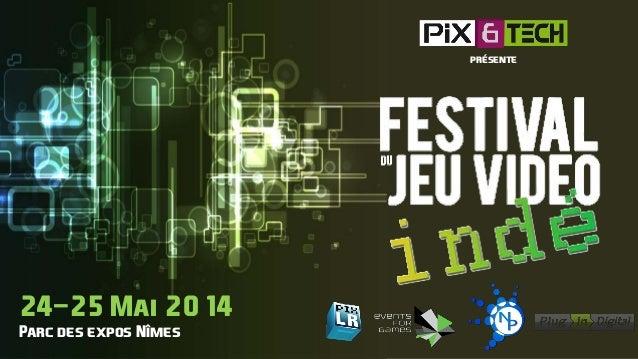 24-25 Mai 2014 Parc des expos Nîmes présente