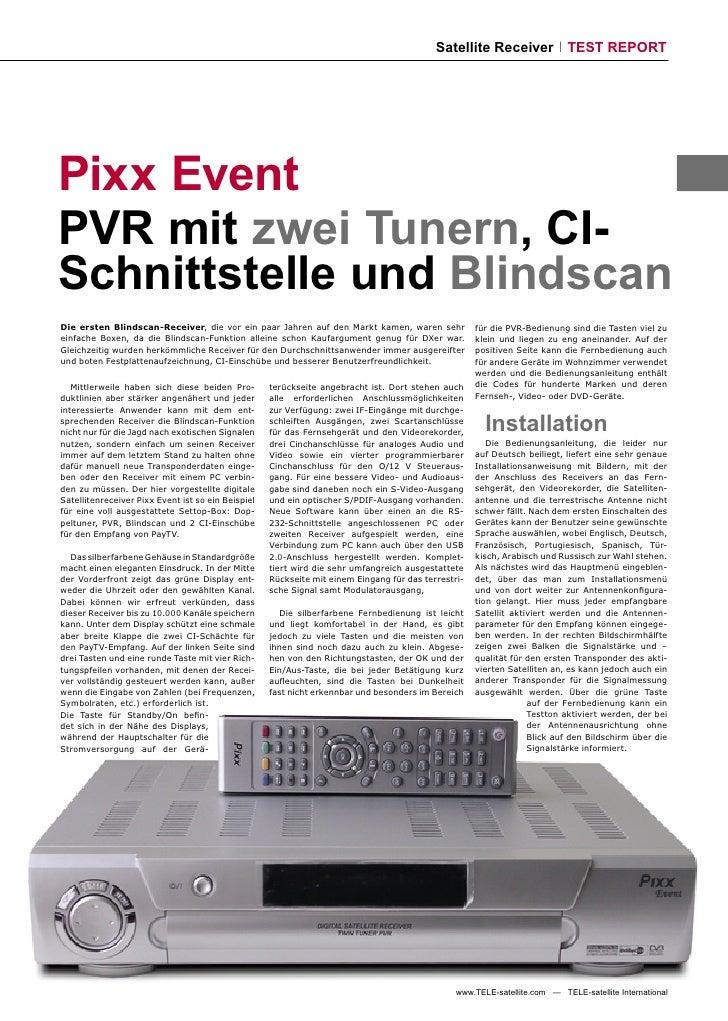 Satellite Receiver TEST REPORT     Pixx Event PVR mit zwei Tunern, CI- Schnittstelle und Blindscan Die ersten Blindscan-Re...