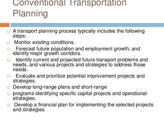 Multi-Modal Transportation Planning  Multi-modal planning refers to planning that considers various modes (walking, cycli...