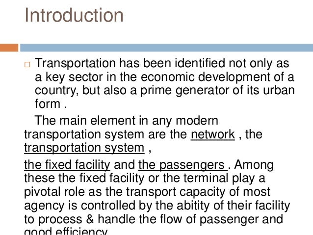 Introduction  Transportation has been identified not only as a key sector in the economic development of a country, but a...