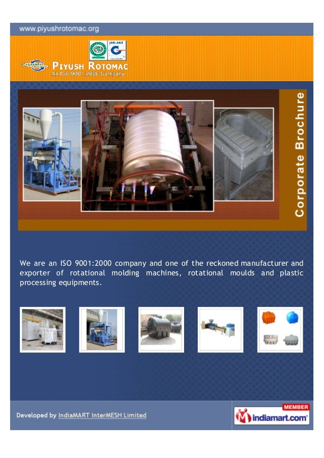 We are an ISO 9001:2000 company and one of the reckoned manufacturers andexporters of rotational molding machines, rotatio...