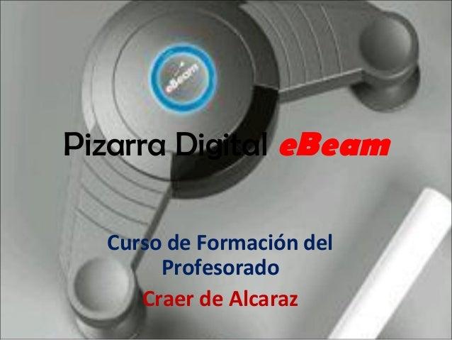 Pizarra Digital eBeam Curso de Formación del Profesorado Craer de Alcaraz