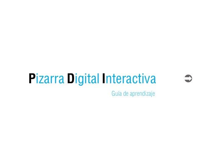 Pizarra Digital Interactiva                 Guía de aprendizaje