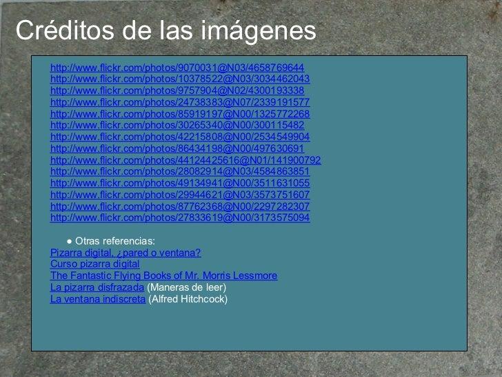 Créditos de las imágenes  http://www.flickr.com/photos/9070031@N03/4658769644  http://www.flickr.com/photos/10378522@N03/3...