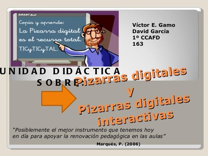 """Pizarras digitales y  Pizarras digitales interactivas UNIDAD DIDÁCTICA SOBRE: """" Posiblemente el mejor instrumento que tene..."""