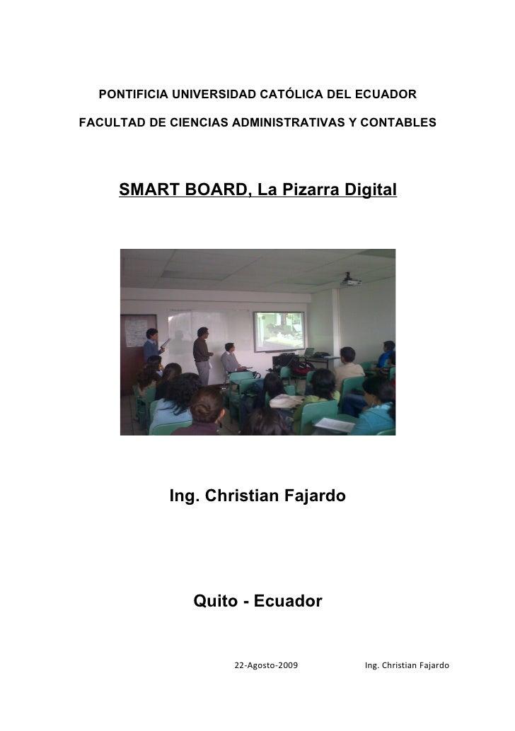 PONTIFICIA UNIVERSIDAD CATÓLICA DEL ECUADOR  FACULTAD DE CIENCIAS ADMINISTRATIVAS Y CONTABLES          SMART BOARD, La Piz...