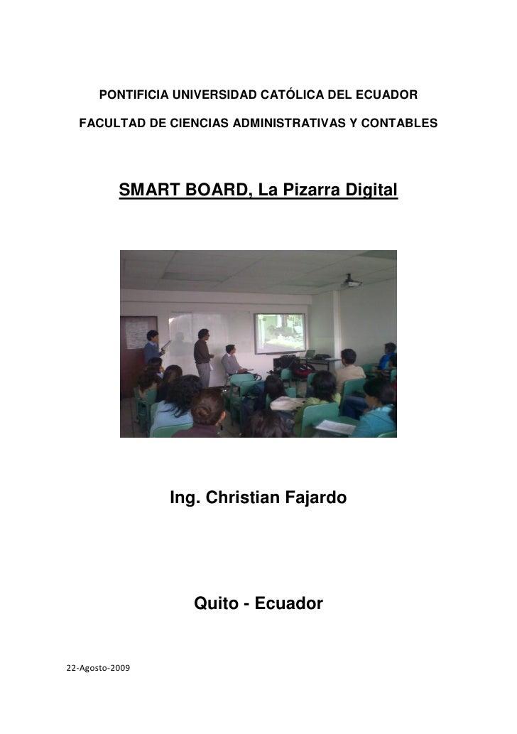 PONTIFICIA UNIVERSIDAD CATÓLICA DEL ECUADOR    FACULTAD DE CIENCIAS ADMINISTRATIVAS Y CONTABLES                SMART BOARD...