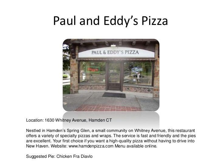 Paul and Eddy's Pizza<br />Location: 1630 Whitney Avenue, Hamden CT<br />Nestled in Hamden's Spring Glen, a small communit...