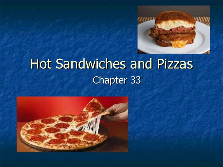 Hot Sandwiches and Pizzas Chapter 33