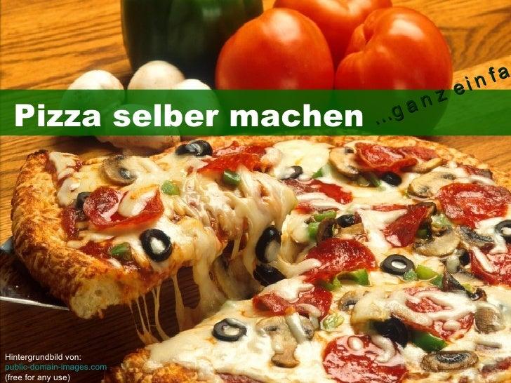 ei n fa                               nz  Pizza selber machen      …gaHintergrundbild von:public-domain-images.com(free fo...