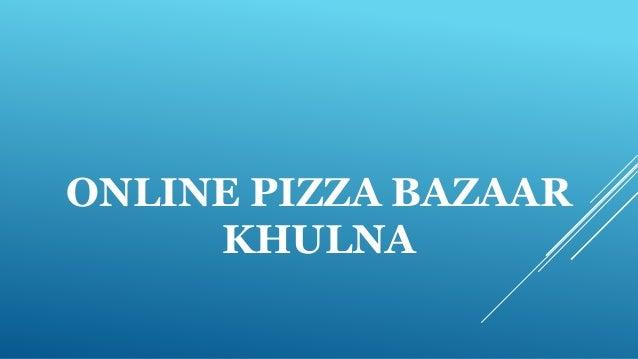 ONLINE PIZZA BAZAAR KHULNA