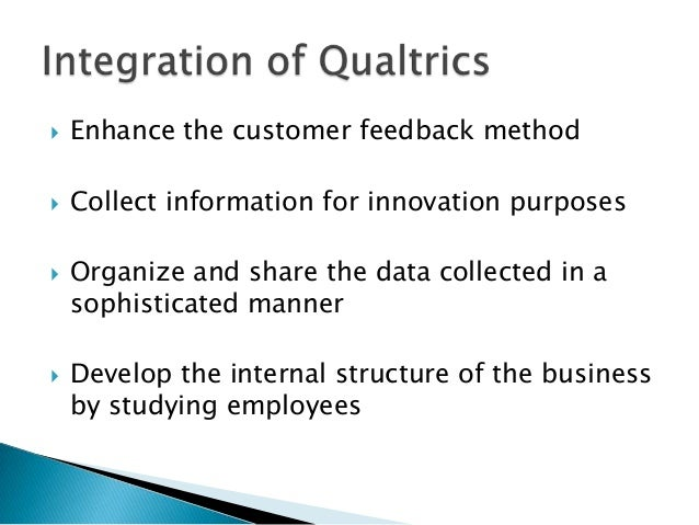    Enhance the customer feedback method   Collect information for innovation purposes   Organize and share the data col...