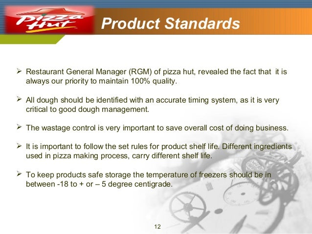 Company Logo  Product Standards   Restaurant General Manager (RGM) of pizza hut, revealed the fact that it is always our ...