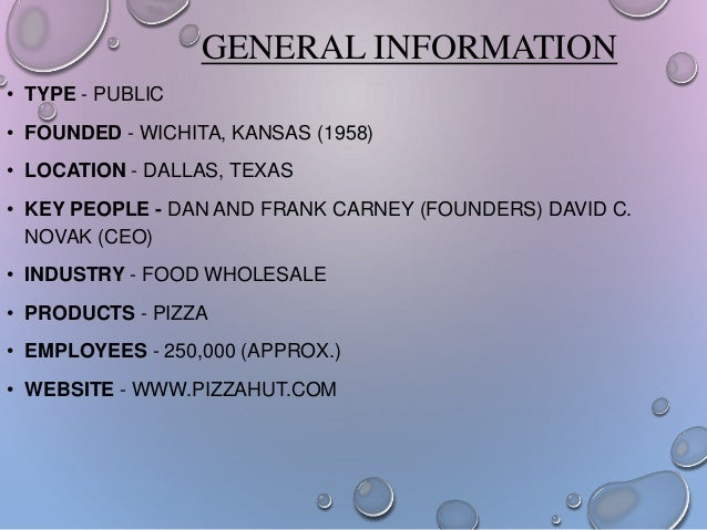 GENERAL INFORMATION • TYPE - PUBLIC • FOUNDED - WICHITA, KANSAS (1958) • LOCATION - DALLAS, TEXAS • KEY PEOPLE - DAN AND F...
